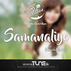 Samanaliye (Amizio Remix) Sinhala Song MP3
