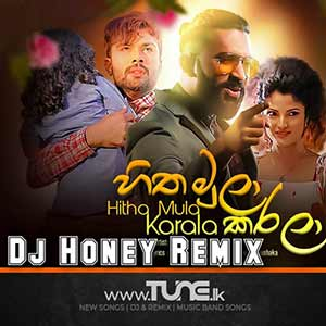 Hitha Mula Karala (Remix Honey) Sinhala Song MP3