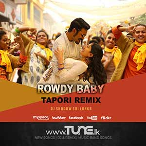 Rowdy Baby Tapori Remix Sinhala Song MP3