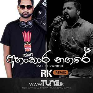 Ahankara Nagare - REMIX (RK) Sinhala Song MP3
