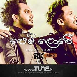 Pem Lowe - TEHAN FT SHAMEEN - DJ RK Lanka Sinhala Song MP3