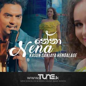 Nena - Kasun Sanjaya Hendalage Sinhala Songs MP3
