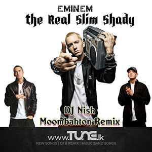 Eminem - The Real Slim Shady (DJ Nish Remix) Sinhala Songs MP3