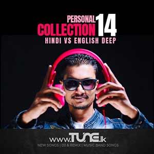 Personal Collection 14 (Hindi Vs English Deep) Sinhala Song MP3