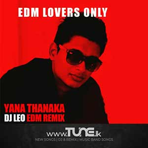 Yana Thanaka - EDM Remix Sinhala Song MP3