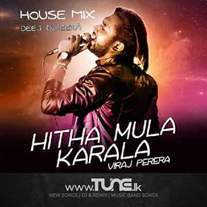 Hitha Mula Karala - Tech Mix - Dj Dileeka Sinhala Song MP3