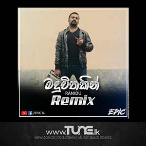 Maduwithakin - Remix Sinhala Song Mp3