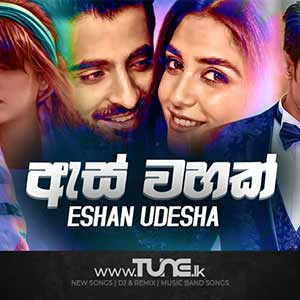 As Wahak - Eshan Udesha Sinhala Songs MP3