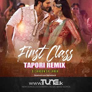 First Class Tapori Remix Sinhala Songs MP3