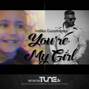 Youre My Girl - Indika Gunathilaka Sinhala Songs MP3