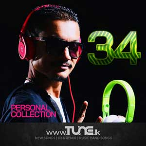 Personal Collection 34 - DJ Kush Sinhala Songs MP3
