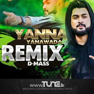 Yanna Yanawada (Remix) Sinhala Song Mp3