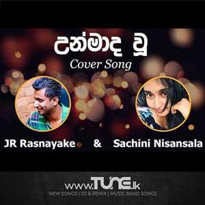 Ummada Wu Premadare Cover By JR Rasnayake Sachini Nisansala Sinhala Song Mp3