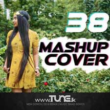 Mashup Cover 38 Sinhala Songs MP3