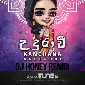 Udurawee - [Dj Honey Remix] Sinhala Song MP3