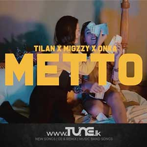 Metto - Tilan Ft.Onka x Migzzy Mindblaster Sinhala Song MP3